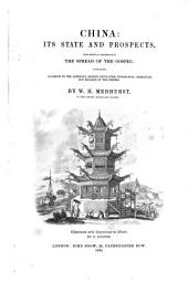 China: Its State and Prospects with Especial Reference to the Spread of the Gospel, Containing Allusions to the Antiquity, Extent, Population, Civilization, Literature, and Religion of the Chinese