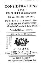 Considérations sur l'esprit et les devoirs de la vie religieuse, dédiées à la R. M. Thérèse de St-Augustin