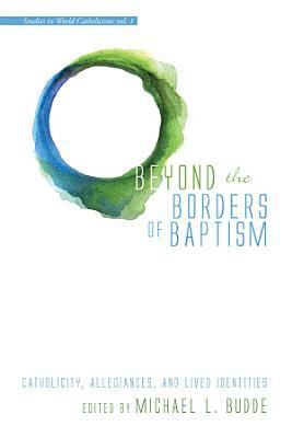 Beyond the Borders of Baptism