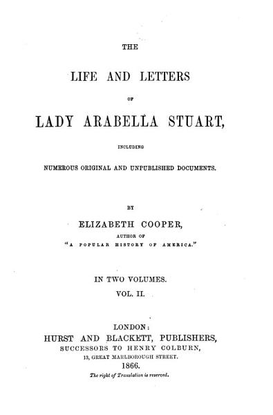 The Life and Letters of Lady Arabella Stuart PDF