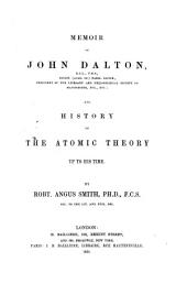 Memoir of John Dalton: And History of the Atomic Theory Up to His Time, Volume 18