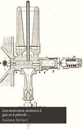 Les nouveaux moteurs à gaz et à pétrole: Jistorique. Généralités. Monographie de moteurs à gaz