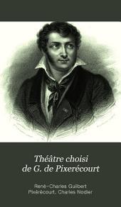 Théatre choisi de G. de de Pixerécourt: Volume1