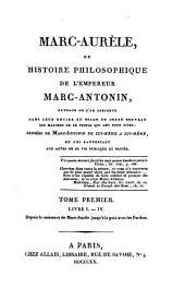 Marc-Aurèle, ou histoire philosophique de l'empereur Marc-Antonin: Livre I. - IV. : depuis la naissance de Marc-Aurèle jusqu'à la paix avec les Parthes, Volume1