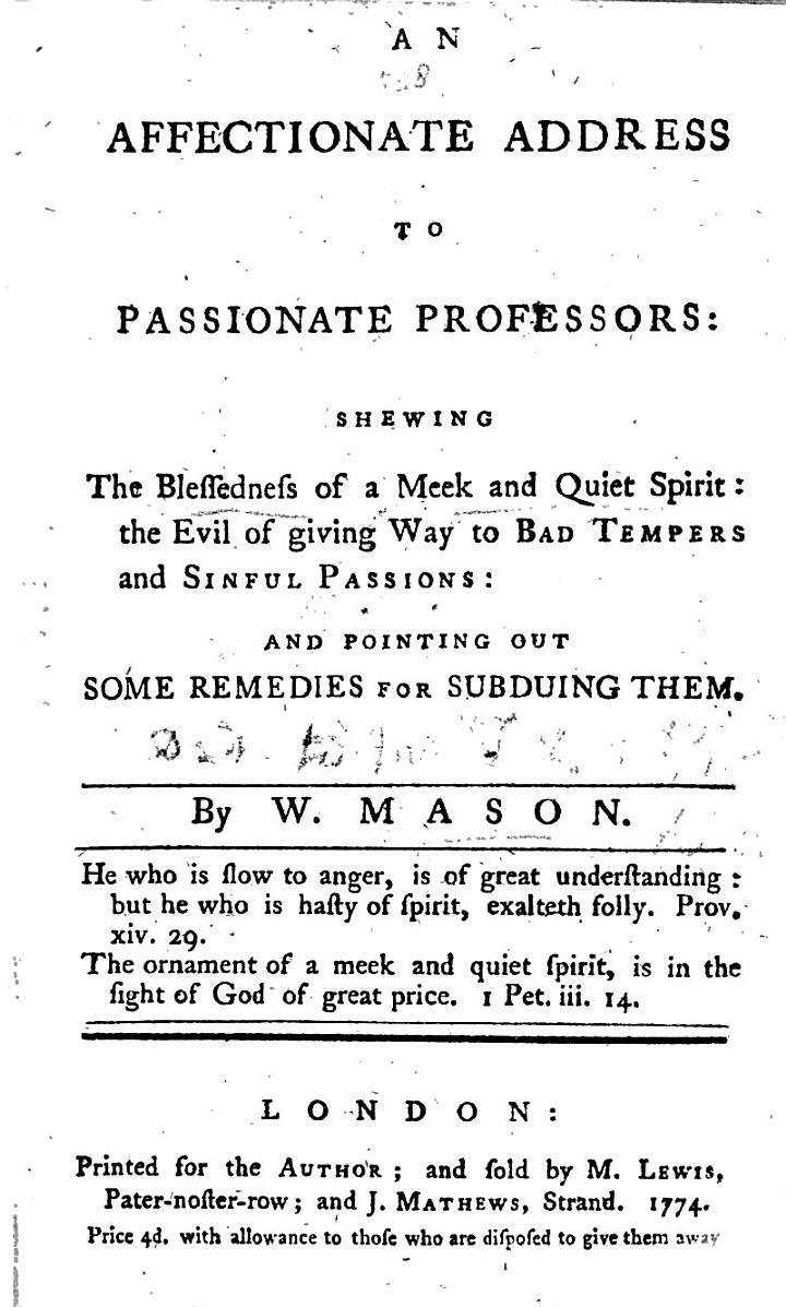 An affectionate Address to Passionate Professors: shewing the blessedness of a meek and quiet spirit, etc