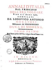Annali d'Italia, dal principio dell' era volgare sino all' anno 1500... compilati da Lodovico Antonio Muratori