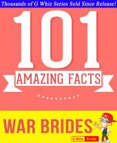 War Brides - 101 Amazing Facts You Didn't Know: Fun Facts and Trivia Tidbits Quiz Game Books
