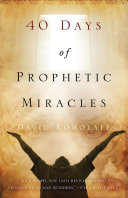 Forty Days of Prophetic Miracles