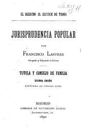 El derecho al alcance de todos: Tutela y consejo de familia. 2. ed. 1890