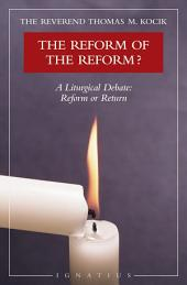 The Reform of the Reform?: A Liturgical Debate