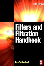 Filters and Filtration Handbook: Edition 5
