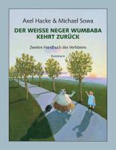 Der weiße Neger Wumbaba kehrt zurück: Zweites Handbuch des Verhörens