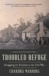 Troubled Refuge: Struggling for Freedom in the Civil War