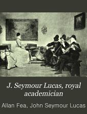 J. Seymour Lucas, Royal Academician