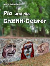 Pia und die Graffiti-Geister