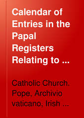 Calendar of Entries in the Papal Registers Relating to Great Britain and Ireland: 1404-1415
