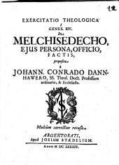 Exercitatio theol. e Gen. XIV. de Melchisedecho, eius persona, officio, factis