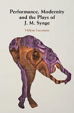 Performance, Modernity and the Plays of J. M. Synge
