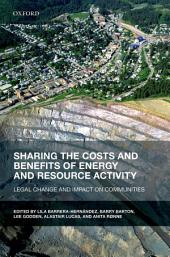Sharing the Costs and Benefits of Energy and Resource Activity: Legal Change and Impact on Communities