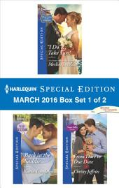 Harlequin Special Edition March 2016 Box Set 1 of 2: ''I Do''...Take Two!\Back in the Saddle\From Dare to Due Date
