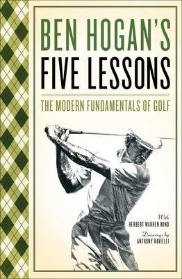 Ben Hogan s Five Lessons