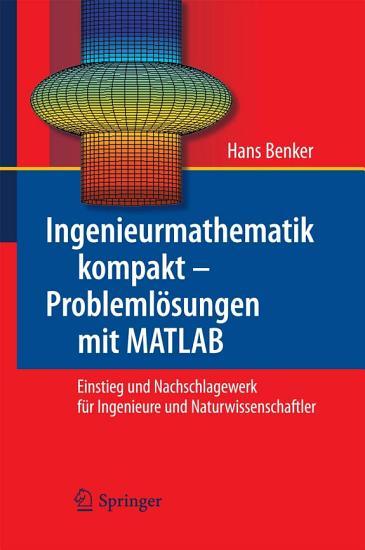 Ingenieurmathematik kompakt     Probleml  sungen mit MATLAB PDF