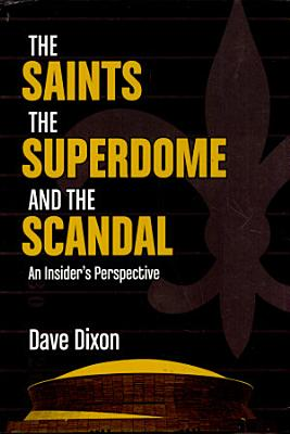 Saints  Superdome  and the Scandal  The