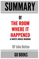 Summary Of The Room Where It Happened Book PDF