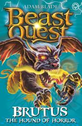 Beast Quest: 63: Brutus the Hound of Horror: Book 3