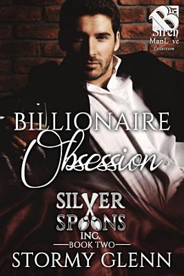 Billionaire Obsession (Silver Spoons Inc. 2)