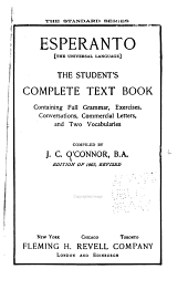 Esperanto The Universal Language: The Student's Complete Text Book, Containing Full Grammar, Exercises, Conversations, Commercial Letters, and Two Vocabularies