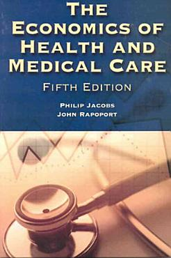 The Economics of Health and Medical Care PDF