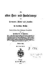 Die alten heer- und handelswege der Germanen, Römer und Franken im deutschen Reiche: Band 5