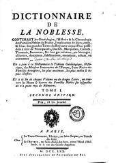 Dictionnaire de la noblesse, contenant les généalogies, l'histoire et la chronologie des familles nobles de France: Volume1