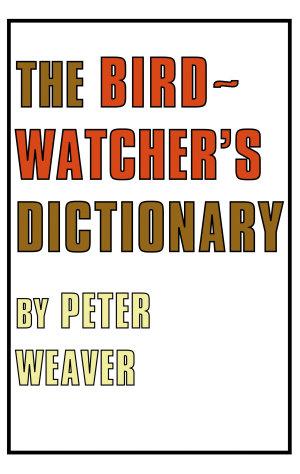 The Birdwatcher s Dictionary