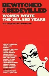 Bewitched & Bedevilled: Women write the Gillard years