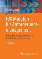 100 Minuten f  r Anforderungsmanagement PDF