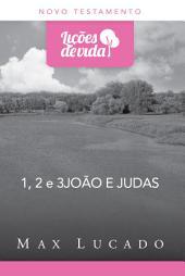 1, 2 e 3 João e Judas: Vivendo e amando com base na verdade