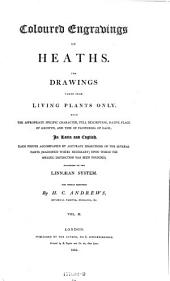 Coloured engravings of Heaths. With drawings taken from living plants only. With the appropriate specific character, full description ... in Latin and English (etc.)