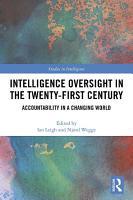 Intelligence Oversight in the Twenty First Century PDF