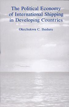 The Political Economy of International Shipping in Developing Countries PDF