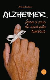 Alzheimer: Para o caso de você não lembrar
