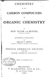 Chemistry of the Carbon Compounds: Or, Organic Chemistry