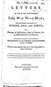 Letters of the Right Honourable Lady M--y W---y M---e [i.e. Lady Mary Wortley Montagu] ... A new edition, complete in one volume. [The preface signed: M. A., i.e. Mary Astell.] MS. notes [by J. C. Hobhouse, afterwards Baron Broughton].