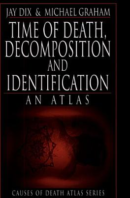 Time of Death  Decomposition and Identification