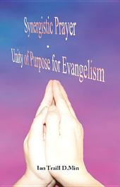 Synergistic Prayer - Unity of Purpose for Evangelism