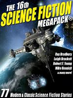 The 16th Science Fiction MEGAPACK    77 Modern and Classic Science Fiction Stories PDF