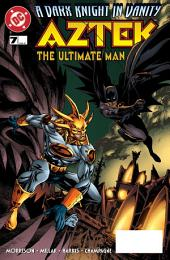 Aztek: The Ultimate Man (1996-) #7