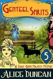 Genteel Spirits (A Daisy Gumm Majesty Mystery, Book 5): Historical Mystery