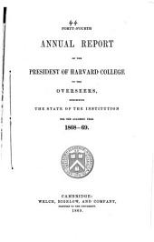 Annual report of the president of Harvard College to the overseers exhibiting the state of the institution: 1868/69 (1869)